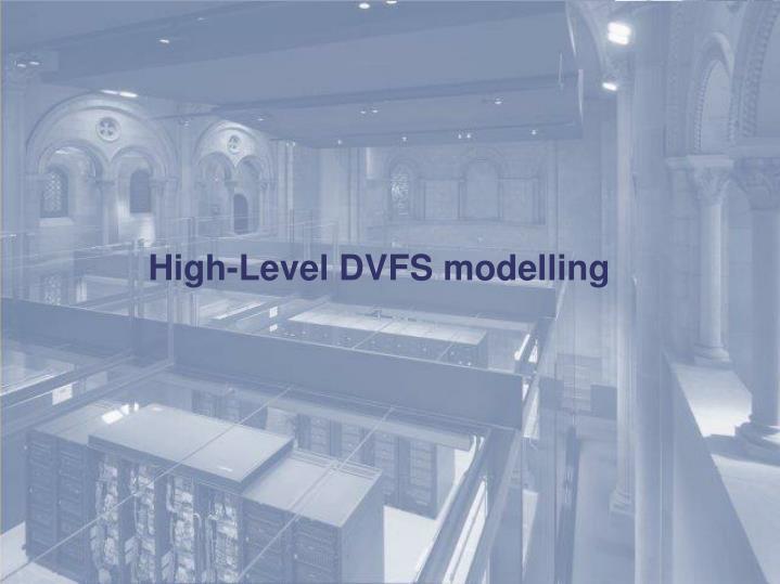 High-Level DVFS modelling