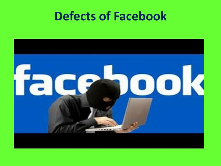 Defects of Facebook