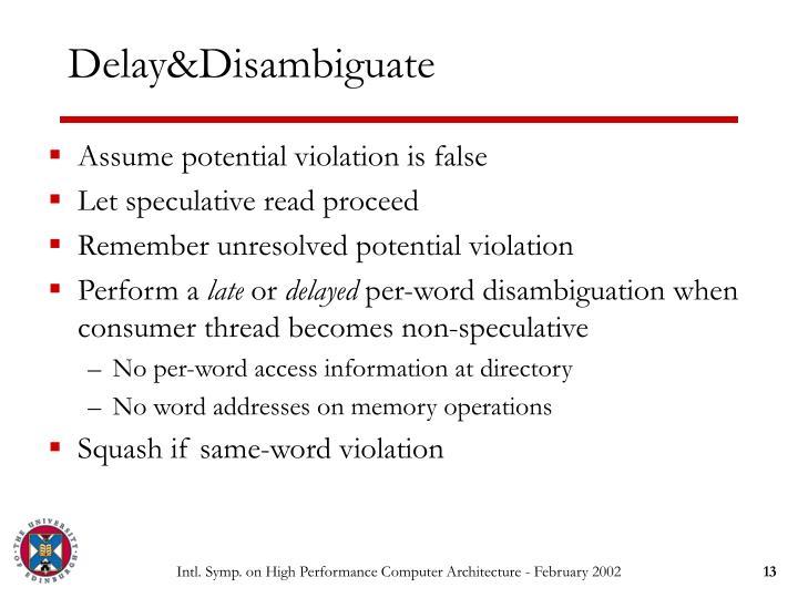 Delay&Disambiguate