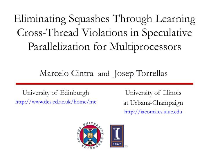 Eliminating Squashes Through Learning Cross-Thread Violations in Speculative Parallelization for Multiprocessors