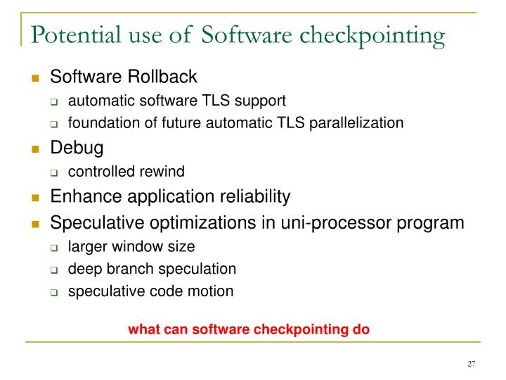 Potential use of Software checkpointing