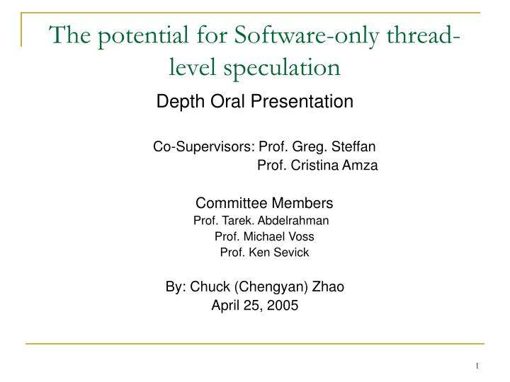 The potential for software only thread level speculation