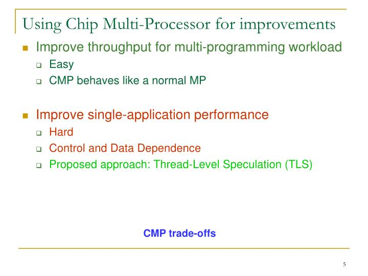 Using Chip Multi-Processor for improvements