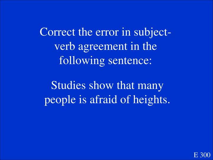 Correct the error in subject-verb agreement in the following sentence: