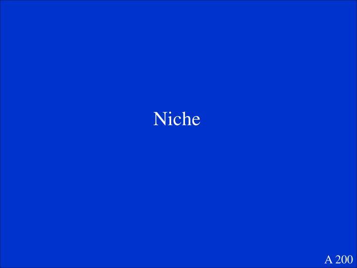 Niche
