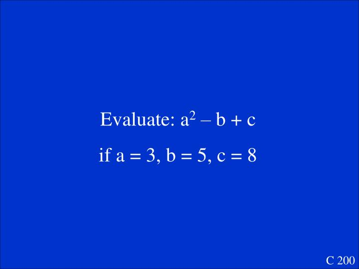 Evaluate: a