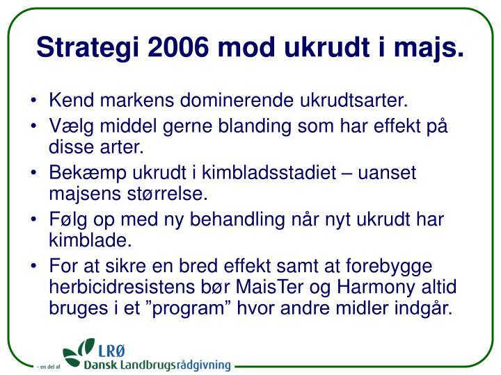 Strategi 2006 mod ukrudt i majs.