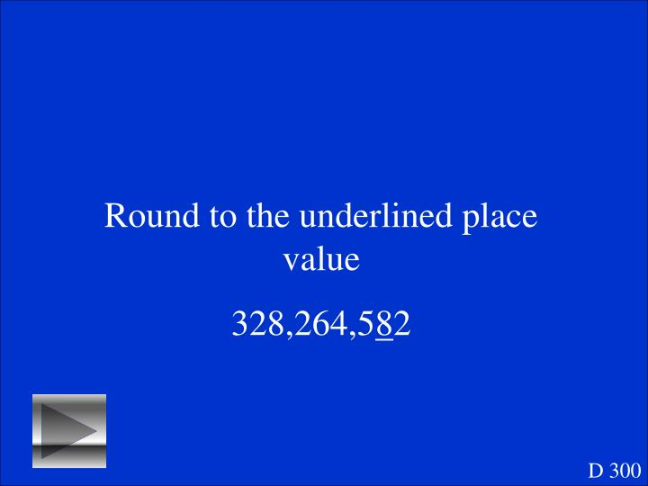 Round to the underlined place value