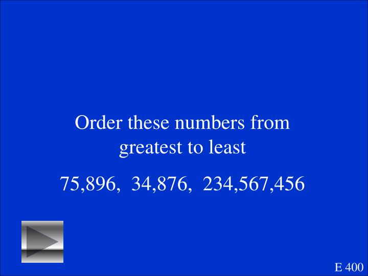 Order these numbers from greatest to least