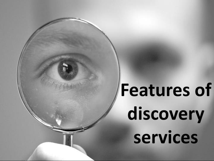 Features of discovery