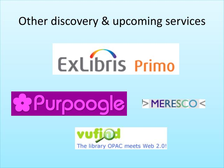 Other discovery & upcoming services