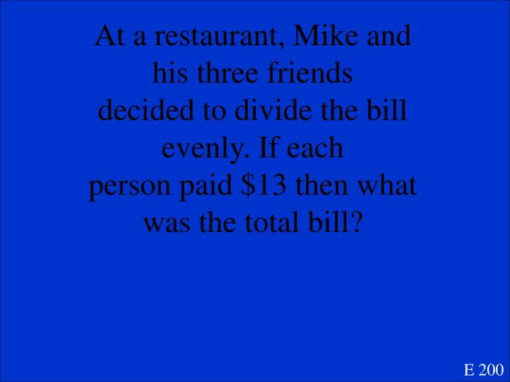 At a restaurant, Mike and his three friends