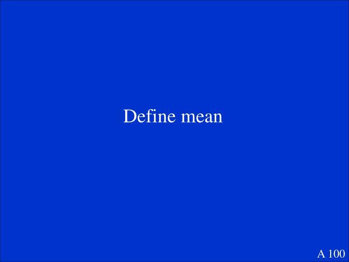 Define mean