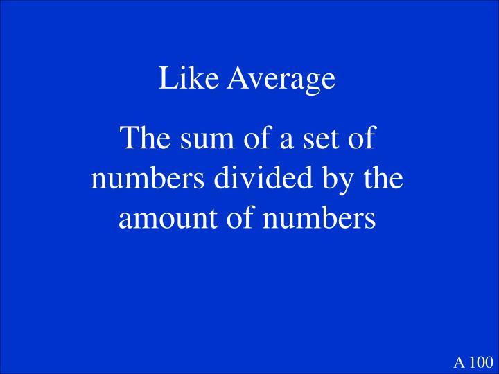Like Average