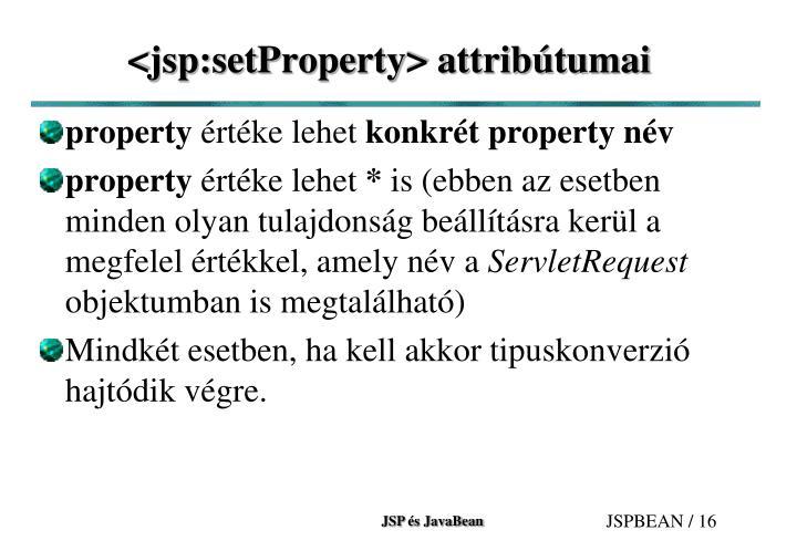 <jsp:setProperty> attribútumai