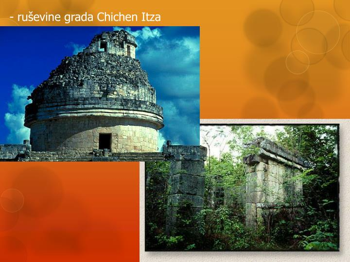 - ruševine grada Chichen Itza