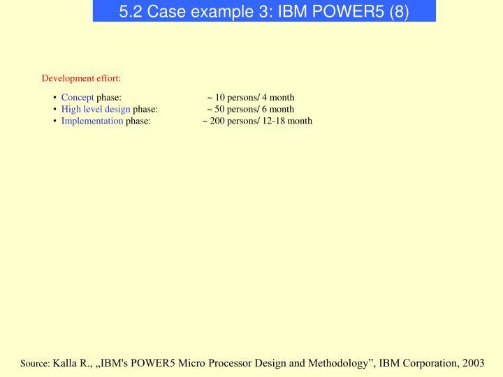 5.2 Case example 3: IBM POWER5 (8)