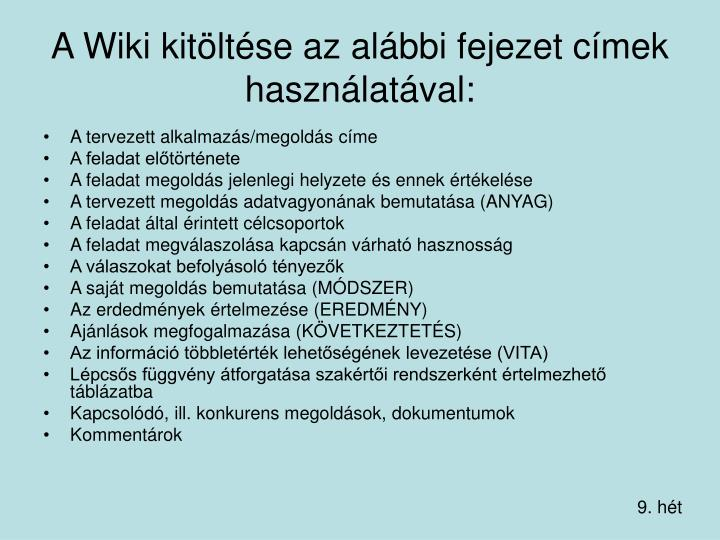 A Wiki kitöltése az alábbi fejezet címek használatával: