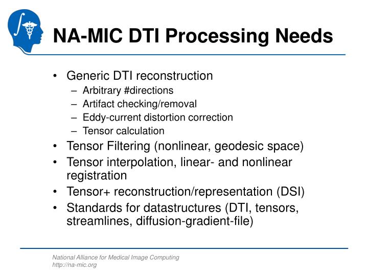 NA-MIC DTI Processing Needs
