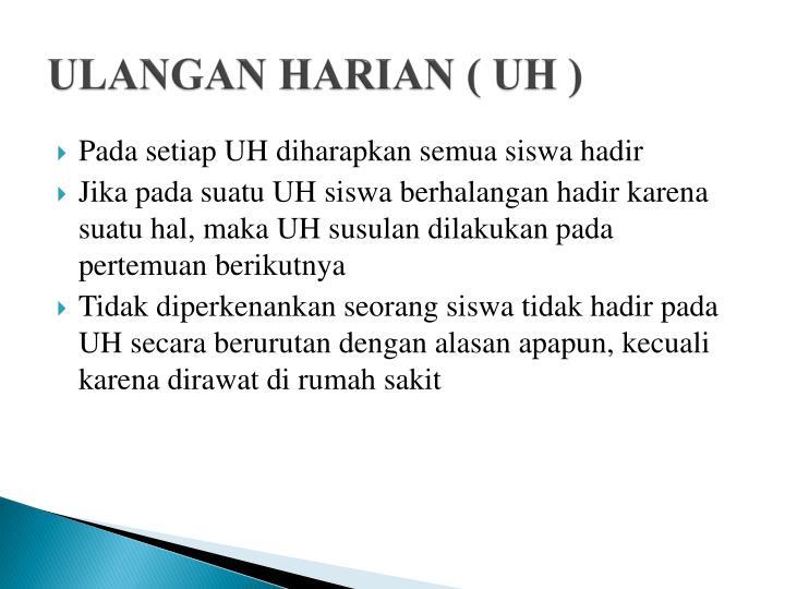 ULANGAN HARIAN ( UH )