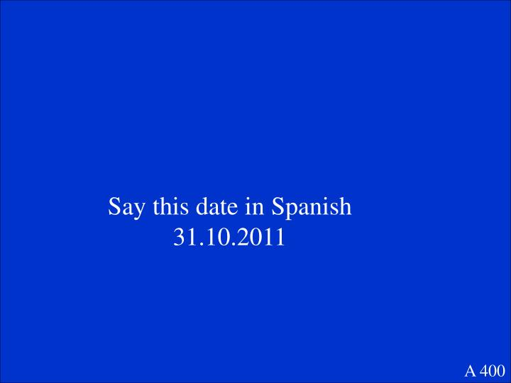 Say this date in Spanish