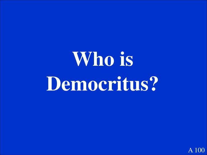 Who is Democritus?
