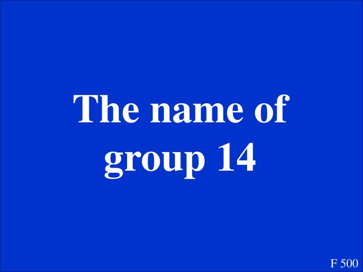 The name of group 14