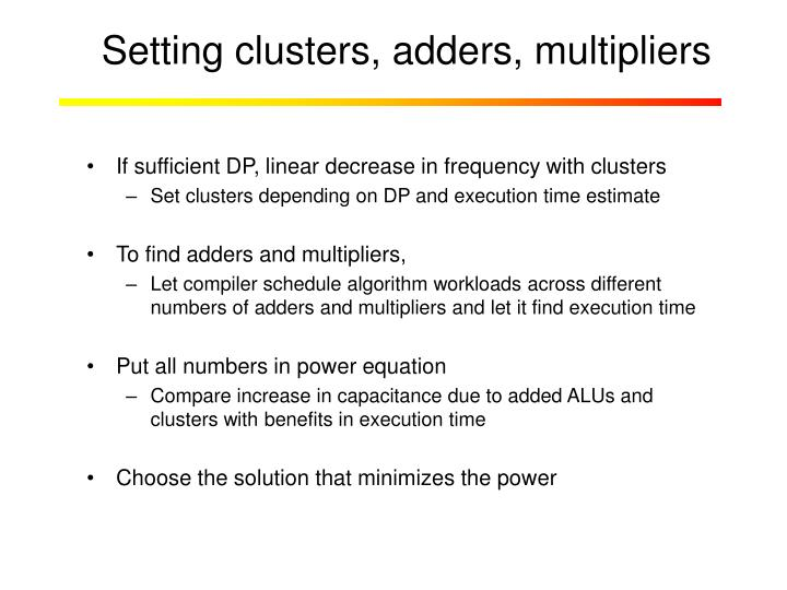 Setting clusters, adders, multipliers