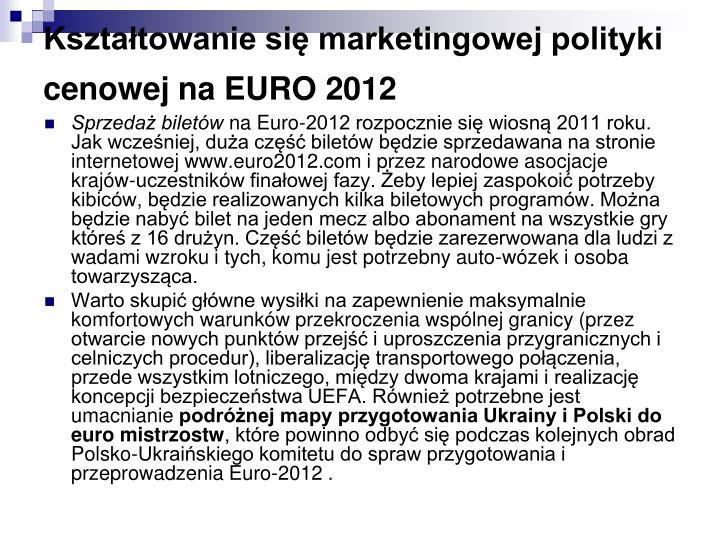 Kształtowanie się marketingowej polityki cenowej na EURO 2012