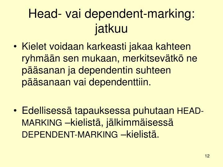 Head- vai dependent-marking: jatkuu