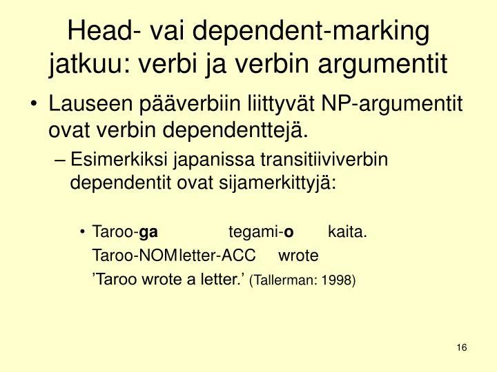 Head- vai dependent-marking jatkuu: verbi ja verbin argumentit