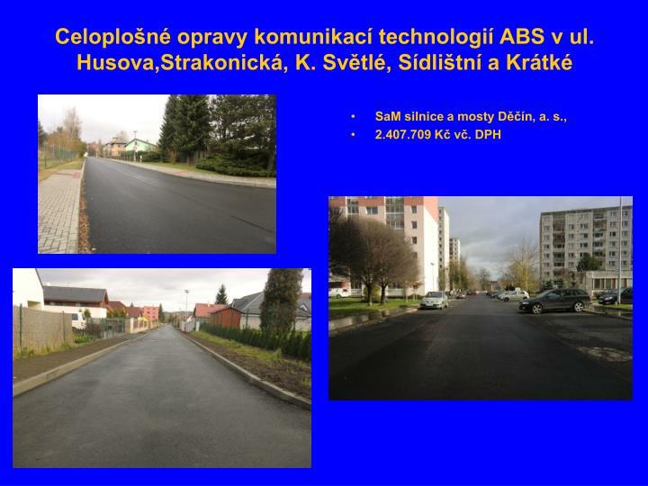 Celoplošné opravy komunikací technologií ABS v ul. Husova,Strakonická, K. Světlé, Sídlištní a Krátké