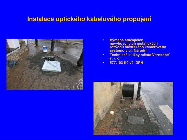 Výměna stávajících nevyhovujících metalických rozvodů městského kamerového systému v ul. Národní