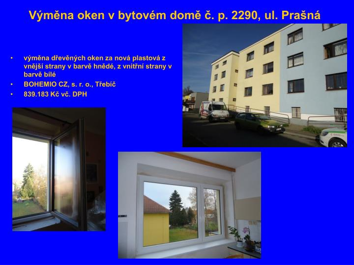 Výměna oken vbytovém domě č. p. 2290, ul. Prašná