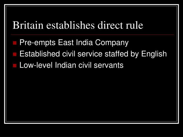 Britain establishes direct rule