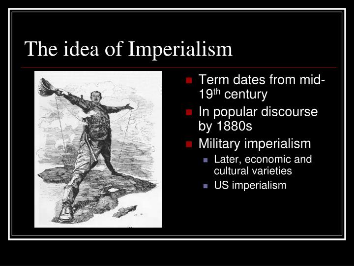 The idea of Imperialism