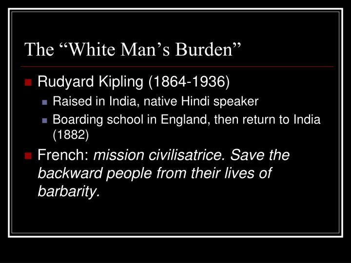 """The """"White Man's Burden"""""""