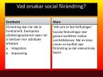 vad orsakar social f r ndring