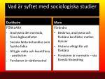 vad r syftet med sociologiska studier