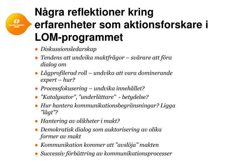 Några reflektioner kring erfarenheter som aktionsforskare i LOM-programmet