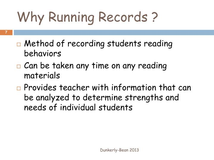 Why Running Records ?