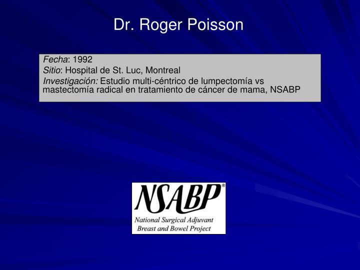 Dr. Roger Poisson