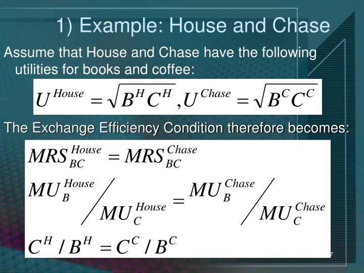 1) Example: House and Chase