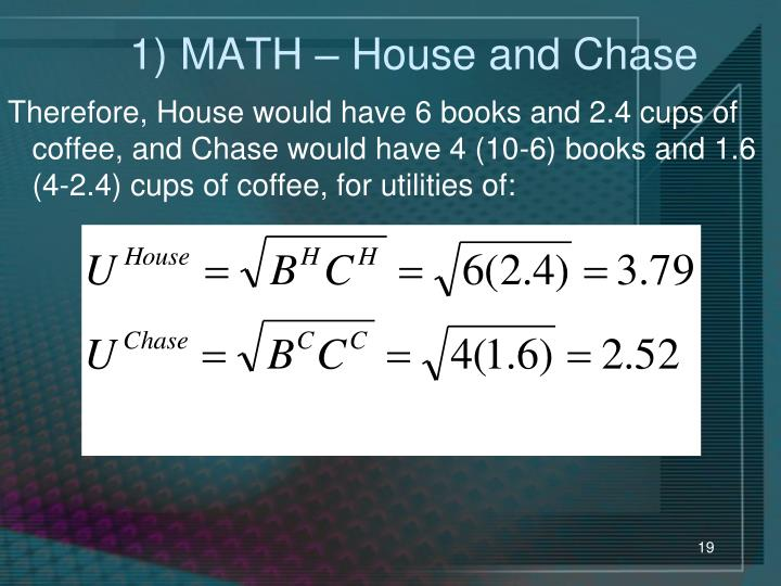1) MATH – House and Chase