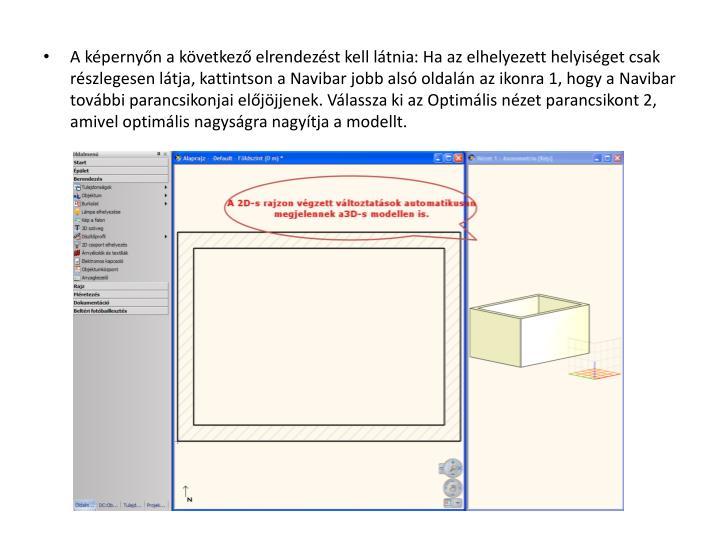 A képernyőn a következő elrendezést kell látnia