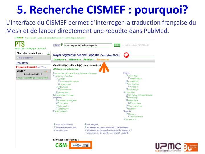 5. Recherche CISMEF : pourquoi?