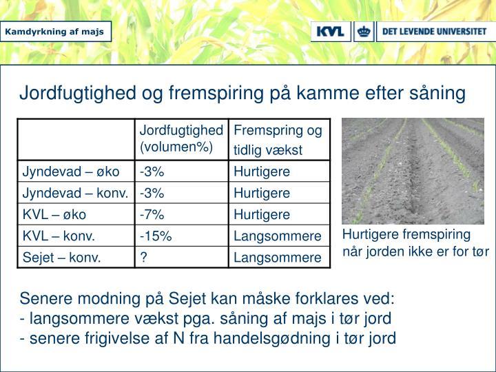 Jordfugtighed og fremspiring på kamme efter såning