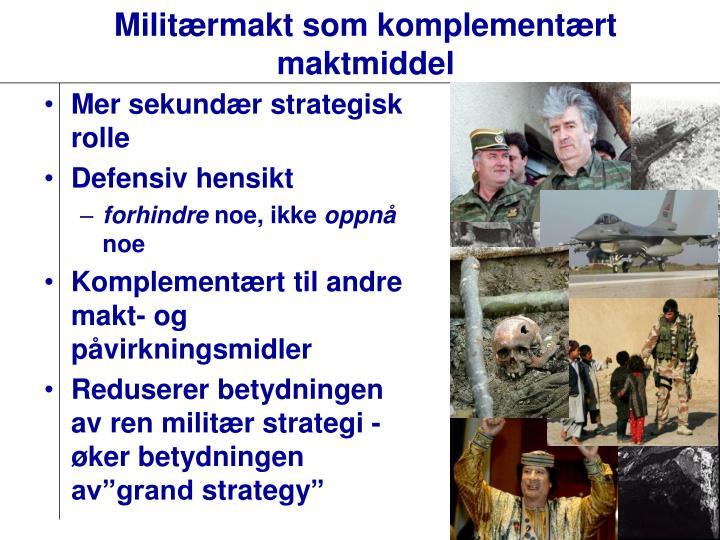 Militærmakt som komplementært maktmiddel