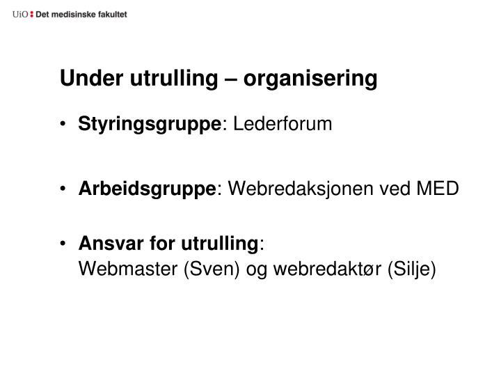 Under utrulling – organisering
