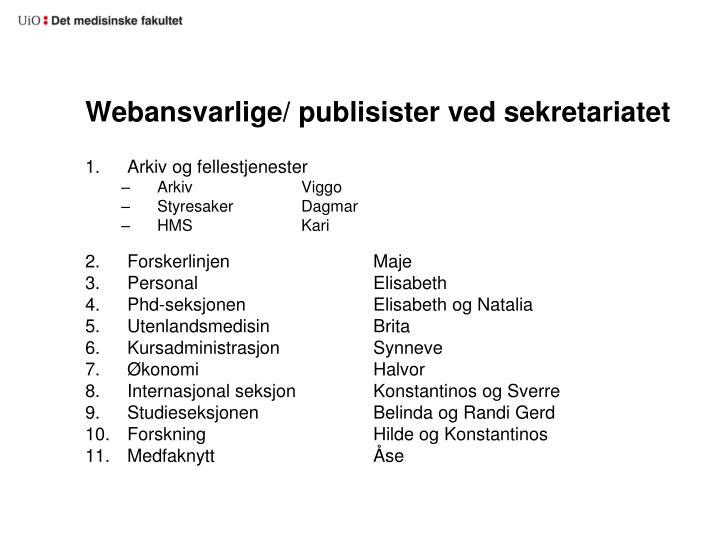 Webansvarlige/ publisister ved sekretariatet